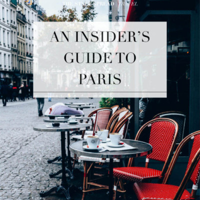 An Insider's Paris Travel Guide